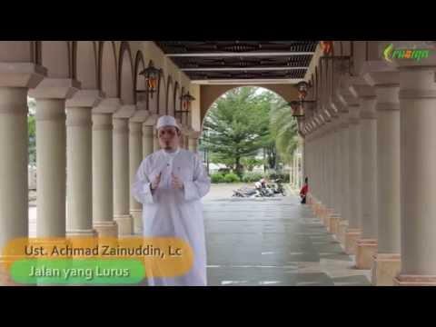 Ust. Ahmad Zainuddin - Jalan Yang Lurus