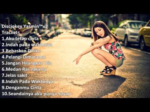 Dj Indo Galau Paling Mantab Dan Nikmat Breakbeat Remix Edisi April 2017