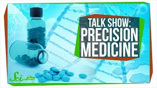 Precision Medicine | SciShow Talk Show