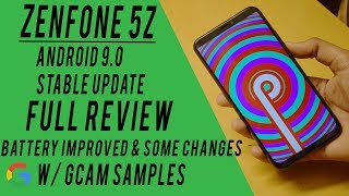Asus Zenfone 5Z Android Pie 9.0 Update Full REVIEW | Battery Improved & New Features W/ Gcam