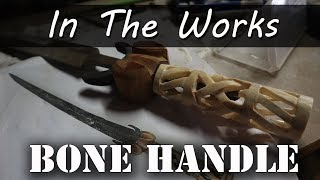 Carving a Bone Handle for a Bollock Dagger