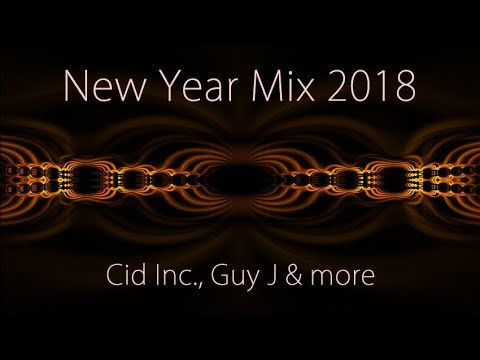 New Year Mix 2018 - Cid Inc., Guy J and more thumbnail