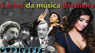download musica 5 Erros da música brasileira