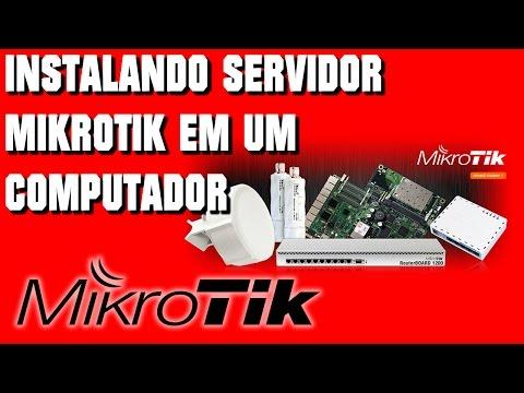 COMO INSTALAR O SERVIDOR MIKROTIK