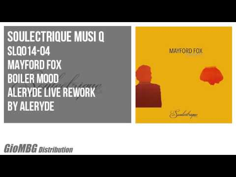Mayford Fox - Boiler Mood [Aleryde Live Rework]