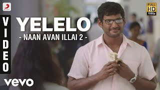 Yelelo Video Song from Naan Sigappu Manithan
