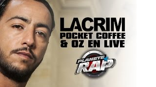 "Lacrim ""Oz & Pocket Coffee"" en live #PlanèteRap"