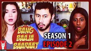 BANG BAAJA BAARAAT EPISODE 2 Reaction w/ Achara & Angela!