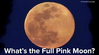 Why is it called the Full Pink Moon? | Geek Lab