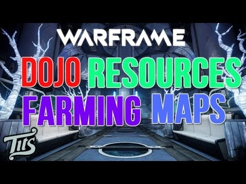 Warframe ♠ 8.1 - Some Recommended Maps Ive Found To Farm Resources For Your Dojo