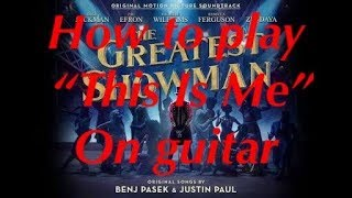 """How to play """"This is Me"""" from """"The Greatest Showman"""" on guitar"""