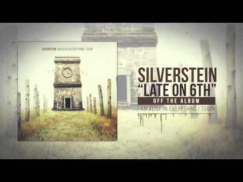 Silverstein - Late On 6th