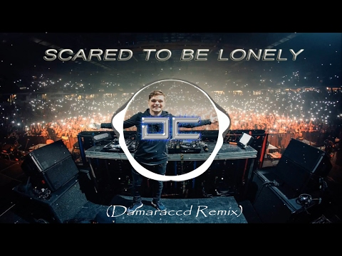 Martin Garrix ft. Dua Lipa - Scared To Be Lonely (Damaraccd Remix)