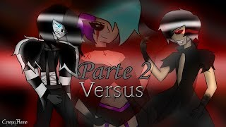 "Versus | Parte2 (Final) | ""CreepyHome"""