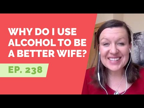 EP 238: Reader Question – I use alcohol to be a better wife and mother. What is your advice?
