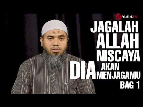 Serial Wasiat Nabi (07): Jagalah Allah Bag 1 - Ustadz Afifi Abdul Wadud