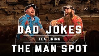 Dad Jokes: Featuring TheManSpot