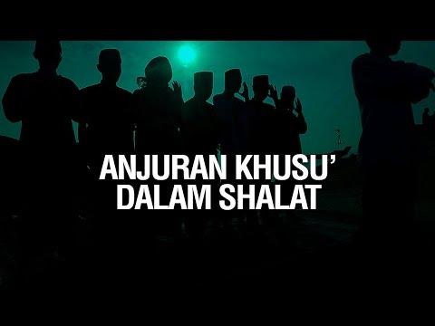 Anjuran Khusu' dalam Shalat  - Ustadz Ahmad Zainuddin Al Banjary