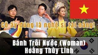 Korean reaction Bánh Trôi Nước (Woman) - Hoàng Thùy Linh