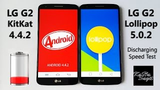 LG G2 KitKat 4.4.2 vs Lollipop 5.0.2 - Battery Discharging Speed Test