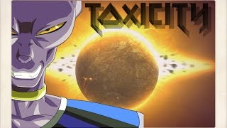 Dragon Ball Super [AMV] -Toxicity