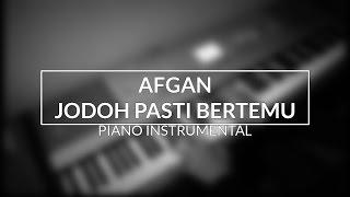 Afgan - Jodoh Pasti Bertemu (Piano Instrumental Cover)