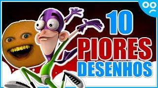 10 PIORES DESENHOS