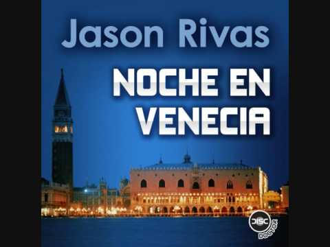Jason Rivas - Noche en Venecia (Dr. Kucho!&Juan Serrano Remix)