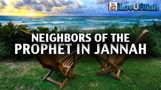 Neighbors Of The Prophet In Jannah ᴴᴰ | Omar Suleiman