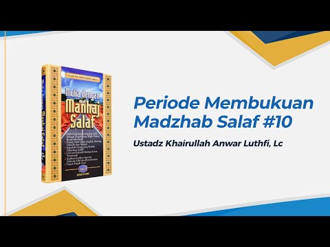 Periode Pembukuan Madzhab Salaf - Ustadz Khairullah Anwar Luthfi, Lc