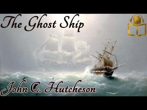 The Ghost Ship by John C. Hutcheson, unabridged audiobook