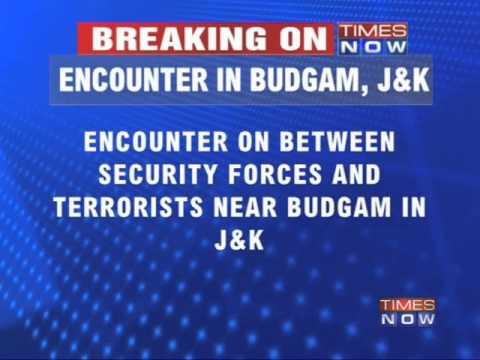 Encounter in Budgam Jammu & Kashmir