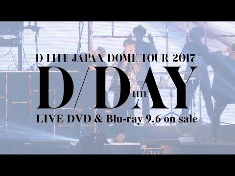 download lagu D-lite - D-day Japan Dome Tour 2017 ~d-day~ gratis