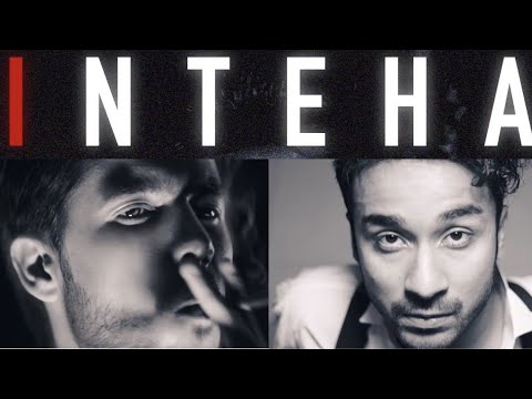 Inteha | Tabish Pasha | Raghav Juyal | Official Video | 2018