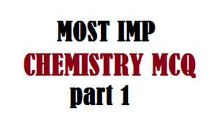 2017 expected  Chemistry  MCQ for Exams Part 1