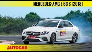 HOT LAP : Mercedes-AMG E63 S (2018)   Track Day 2018   Autocar India