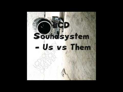 LCD Soundsystem - US v Them