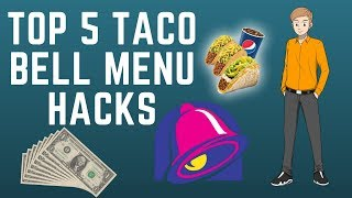 TOP 5 TACO BELL MENU HACKS - 2019