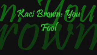 Watch Kaci Brown You Fool video