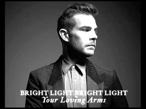 'Your Loving Arms' - Bright Light Bright Light Cover