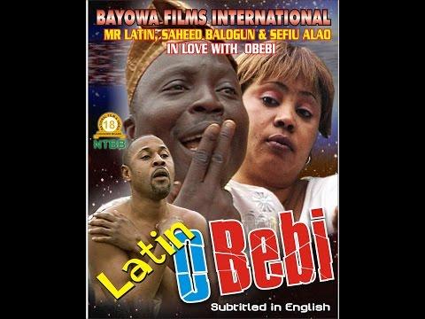 OBEBI MR LATIN FILMS ft SAHEED BALOGUN, BOLA AYENI, SEFIU ALAO