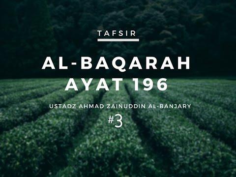 Tafsir Surah Al- Baqarah Ayat 196 #3 - Ustadz Ahmad Zainuddin, Lc