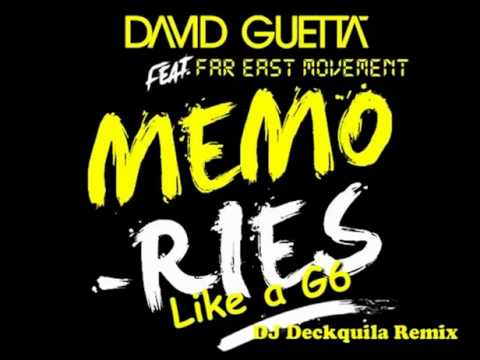 David Guetta - Like A G6 Memories (Feat. Far East Movement) (DJ Deckquila Remix)