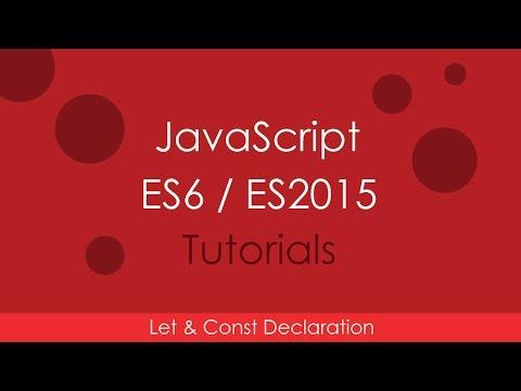 JavaScript ES6 / ES2015 - [03] Let and Const Declaration