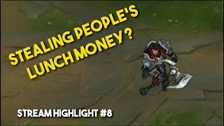 Stealing people's lunch money? | Funny stream highlights #8 (League of Legends)