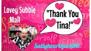 Opening Lovey Subbie Mail From Tina✨- Lovey Subbie Mail Episode #4