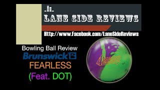 Brunswick FEARLESS Feat DOT Bowling Ball Review by Lane Side Reviews