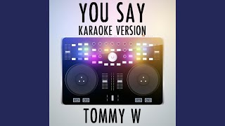 Tommy W You Say Karaoke Version Originally Performed By Lauren Daigle