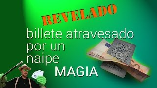 SUPER TUTORIAL de magia  REVELADO. Un naipe atraviesa un billete -  magic trick : crossed banknote