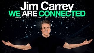 Jim Carrey - We Are Connected (Motivational Speech)